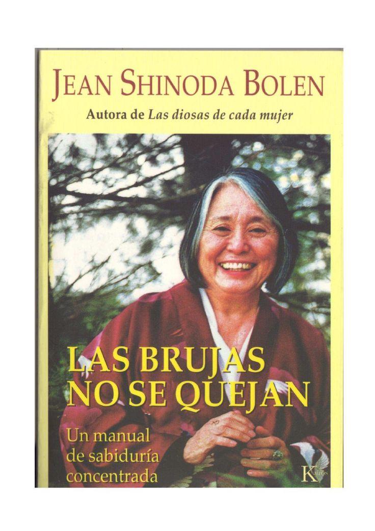 Jean Shinoda Bolen LAS BRUJAS NO SE QUEJAN  Un manual de sabiduría concentrada Trece cualidades que cultivar