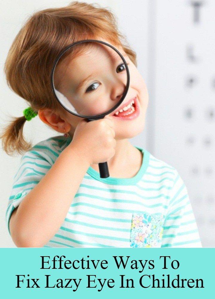 7 Effective Ways To Fix Lazy Eye In Children