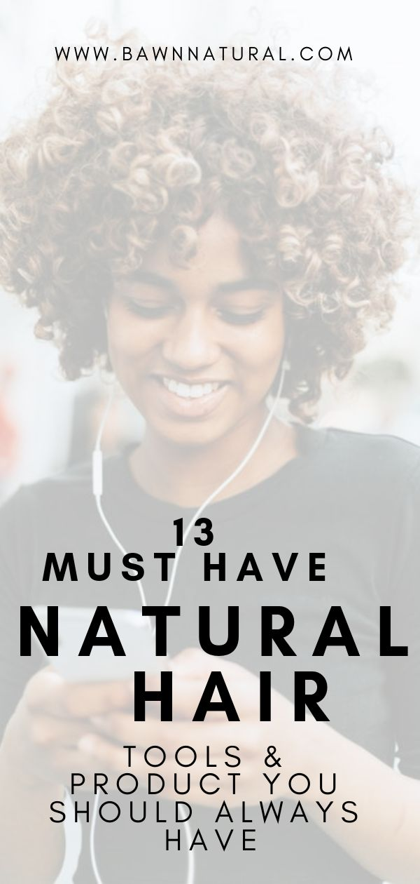 13 Must-Have Natural Hair Tools To Start