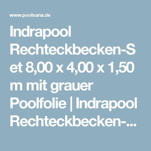 Indrapool Rechteckbecken-Set 8,00 x 4,00 x 1,50 m mit grauer Poolfolie | Indrapool Rechteckbecken-Set 8,00 x 4,00 x 1,50 m mit grauer Poolfolie | Indrapool-Sets 8,00 x 4,00 x 1,50 mIndrapool Rechteck-PoolsetsStyropor-Pool / Rechteck-PoolsetsPool