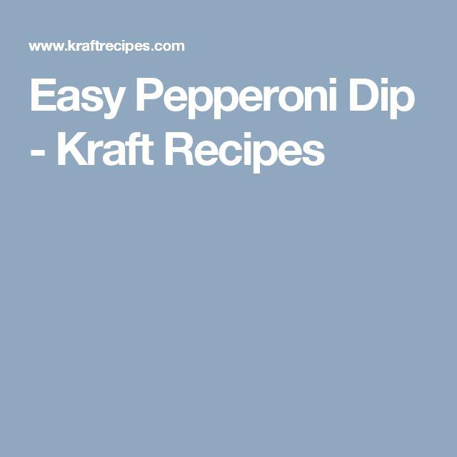 Easy Pepperoni Dip - Kraft Recipes