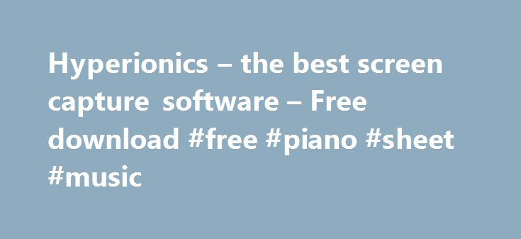 Hyperionics – the best screen capture software – Free download #free #piano #sheet #music http://free.remmont.com/hyperionics-the-best-screen-capture-software-free-download-free-piano-sheet-music/  #free video editor # Download a free trial!HyperSnap6 is the fastest and easiest way to take screen captures from Windows screen and text capture from places where system text copy is not possible. HyperSnap combines the power of a first-class screen capture application with an advanced image…