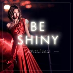 BE SHINY