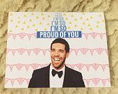 Drake Encouragement Card - I'm So Proud of You! #drake #funnycards