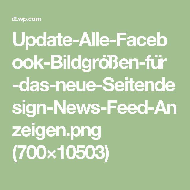 Update-Alle-Facebook-Bildgrößen-für-das-neue-Seitendesign-News-Feed-Anzeigen.png (700×10503)