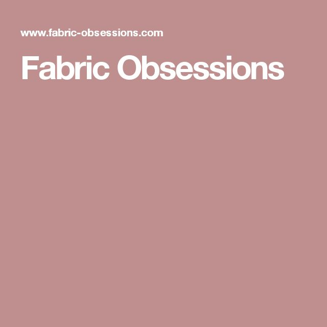 Fabric Obsessions