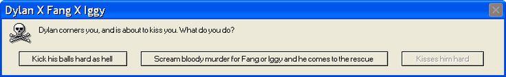 Kill him!!! Or scream for Fang to come kill him