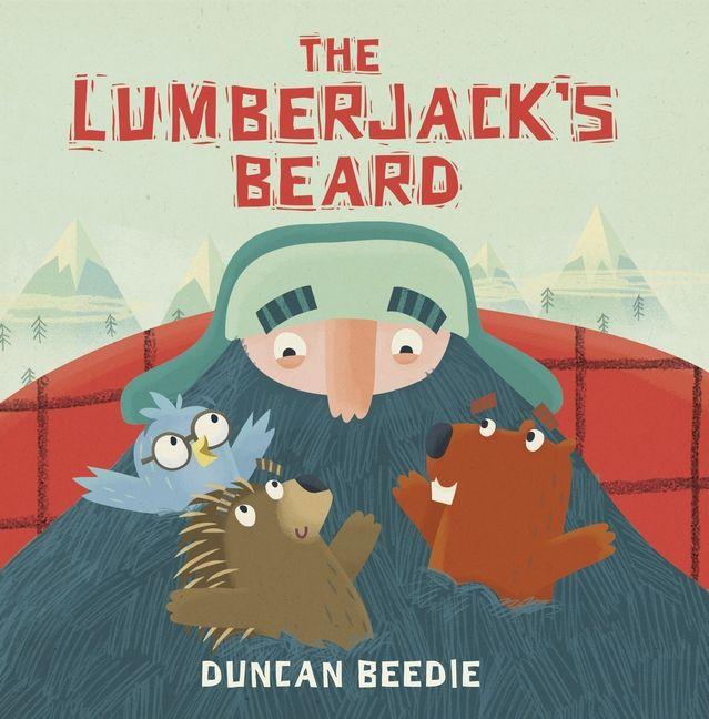 The Lumberjack's Beard by Duncan Beedle