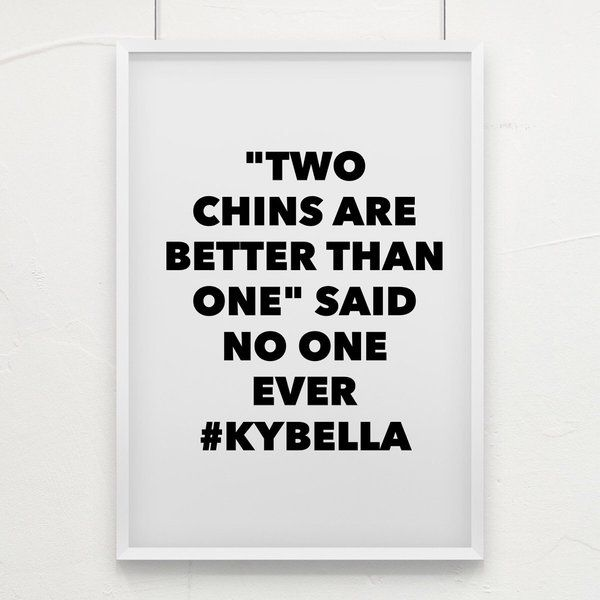 "Kybella: ""Two chins are better than one"" said no one ever!"