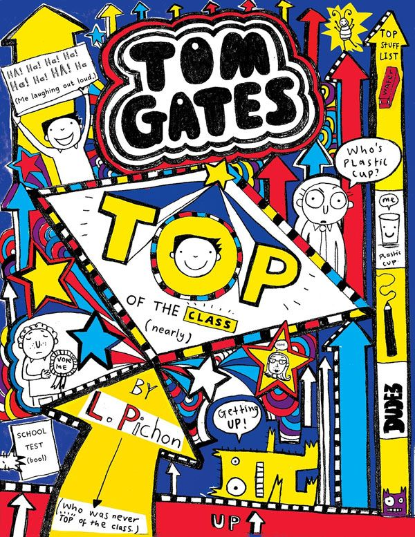 Tom Gates: Top of the Class (nearly) by Liz Pichon =