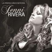 La Misma Gran Señora – Jenni Rivera   Music Tunes Videos -The Music Entertainment of the 21st Century #music