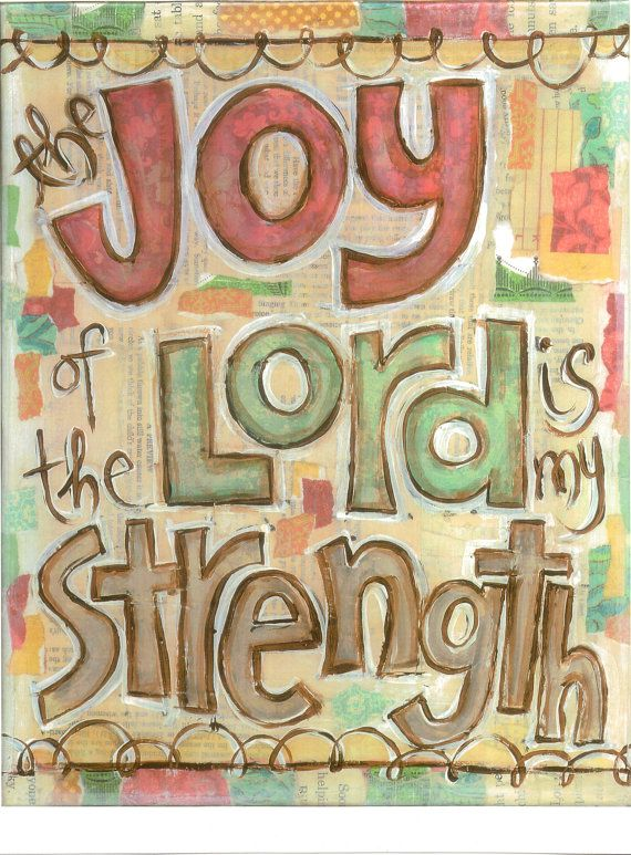 """The Joy of the Lord is my Strength"" Nehemiah 8:10 8"" x 10"" $18 print"