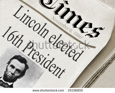 Abraham Lincoln Elected President 1860 Abraham Lincoln