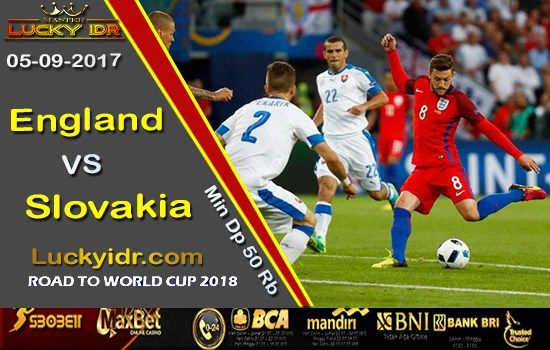 Prediksi Piala Dunia England vs Slovakia 05 September 2017 | Bola Tangkas Terbesar