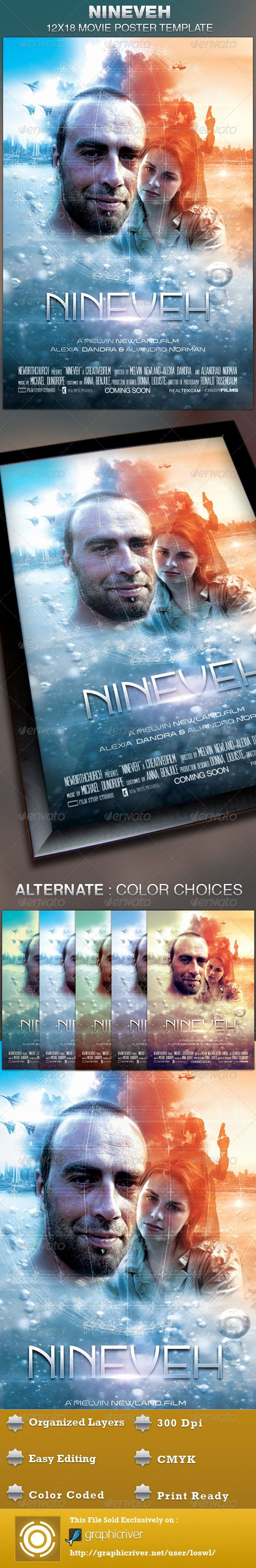 This Nineveh Movie Poster Template is sold exclusively on graphicriver, it can be used for your movie promotion, event marketing, church movie night, sermon marketing etc. In this package you'll find 1 Photoshop file. All text and graphics in the file are editable, color coded and simple to edit. The file also has 6 one-click color options. $6.00