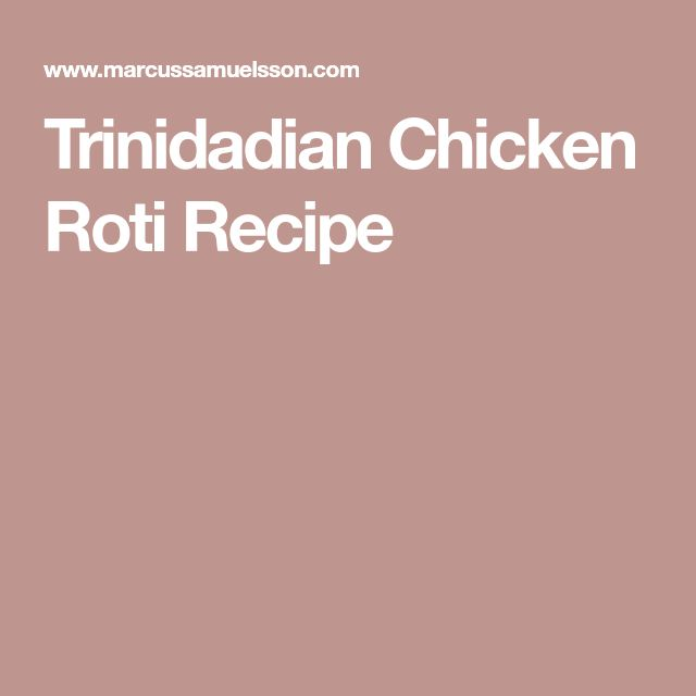 Trinidadian Chicken Roti Recipe