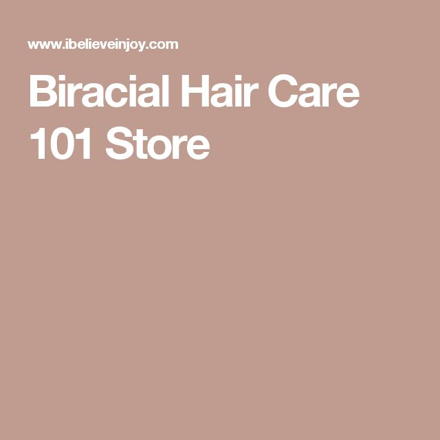 Biracial Hair Care 101 Store