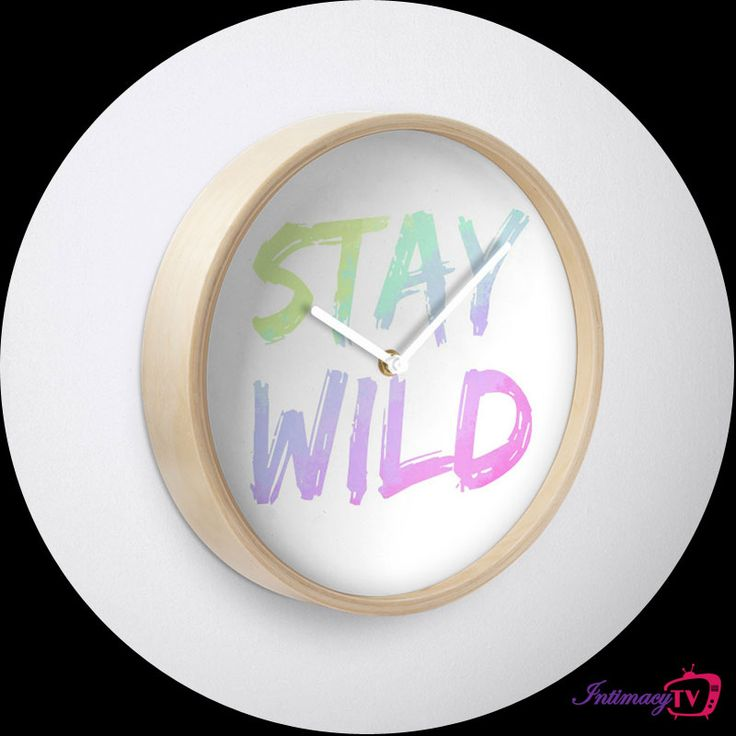Remember to stay wild! Designed to help you rock! IntimacyTV Check it out here: http://bit.ly/staywildclock