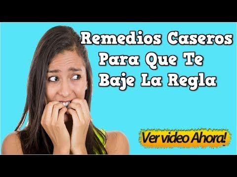 Remedios Caseros Para Que Te Baje La Regla Que Tomar Para Que Baje La Regla Menstruacion Periodo Youtube Remedios Remedios Caseros Remedios Para La Salud