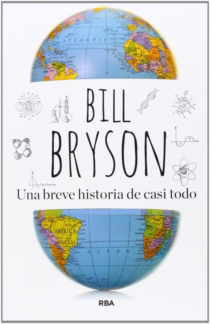 Una breve historia de casi todo / Bill Bryson ; traducción de José Manuel Álvarez Flórez