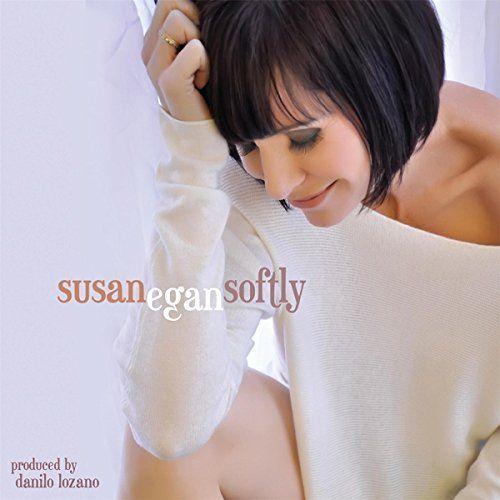 Susan Egan - Softly