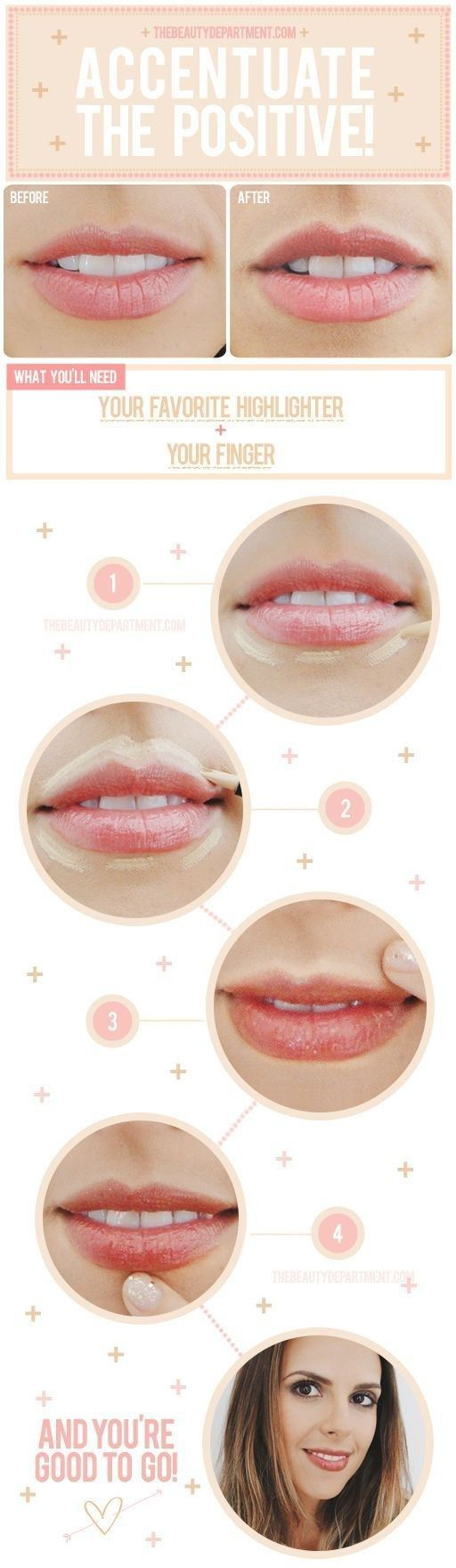 Use that same highlighter to accentuate your lips. | 41 Life-Saving Beauty Hacks Every Girl Should Have In Her Arsenal