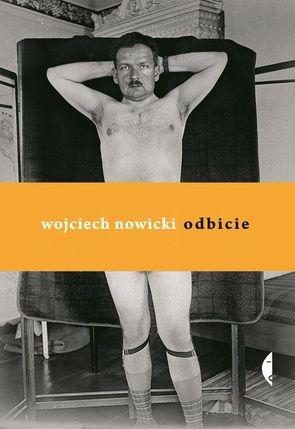 """Wojciech Nowicki - """"Odbicie"""", wyd. Czarne"""