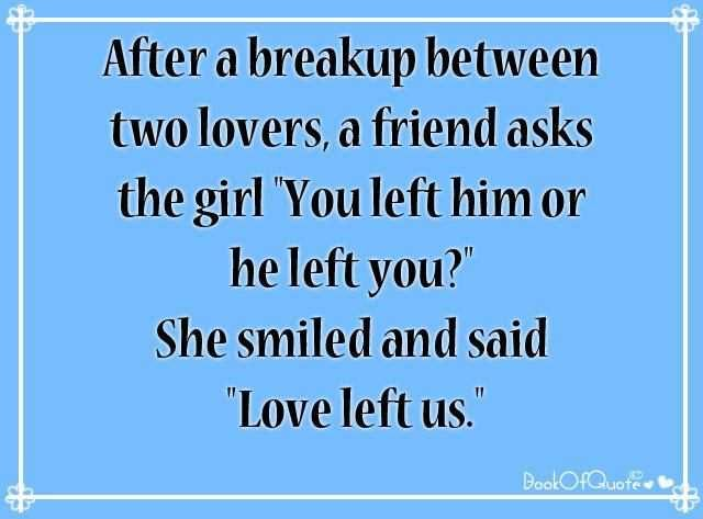 Funny Quotes On Love Break Up : best quotes funny quotes inspiring quotes break up quotes now bye bye ...