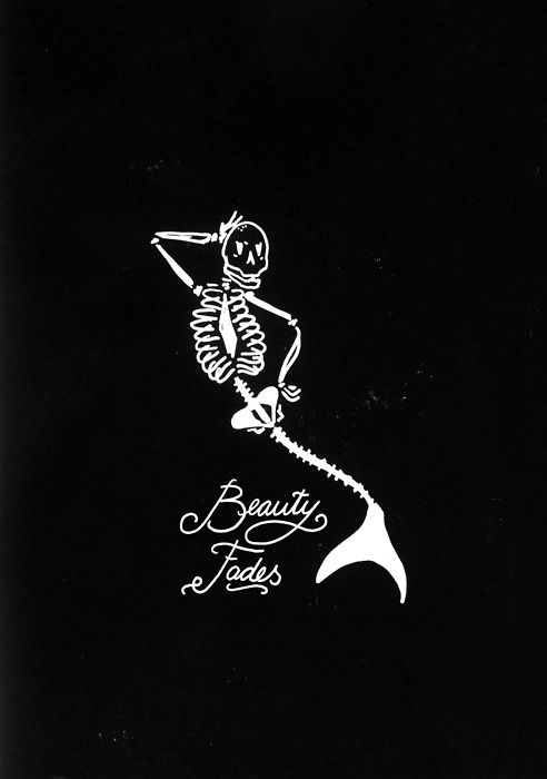Humble Gents: Mermaid Skeleton, Skull, Truth, Art, Tattoo, Beauty Dies, Fades Mermaid