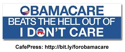Funny Political Bumper Stickers: Obamacare Beats the Hell Out of I Don't Care