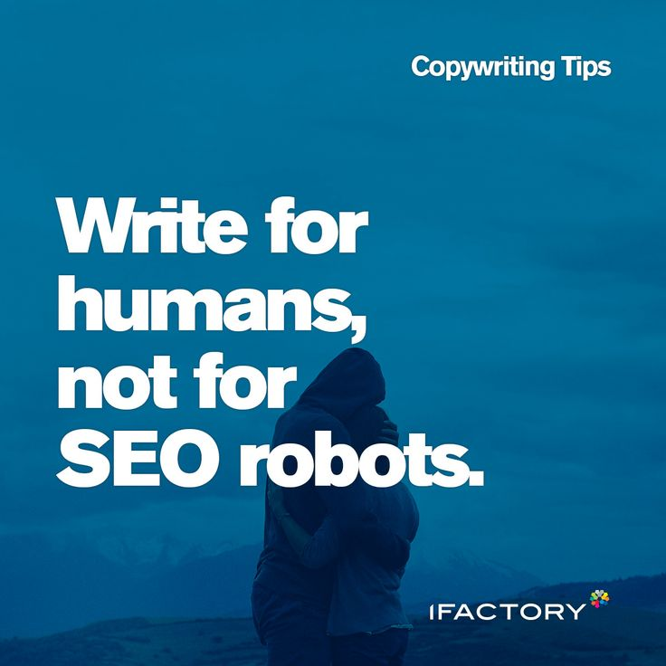 Copywriting Tips: Write for humans, not for SEO robots. #ifactory #seo #tips #tricks #digital #copy #content #copywriting #australia #bne #seocopywriting #advertising #ifactorydigital
