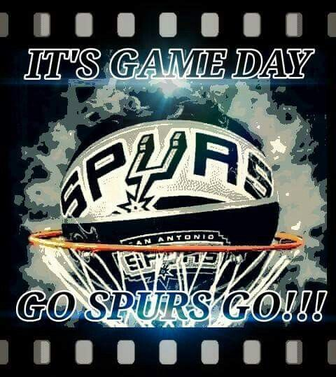Spurs Game Day. Go Spurs Go