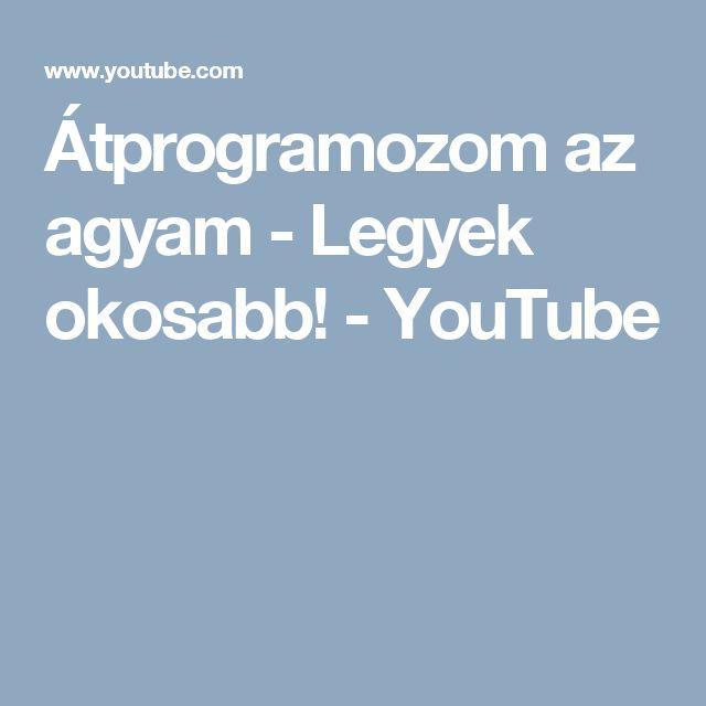 Átprogramozom az agyam - Legyek okosabb! - YouTube