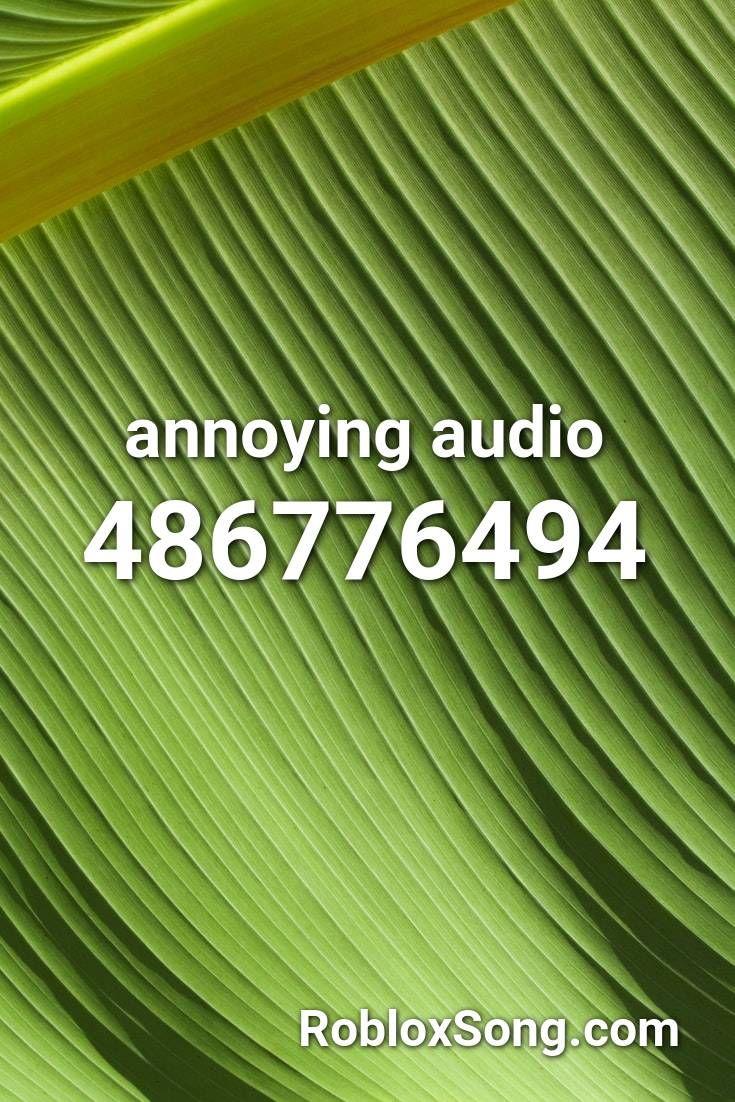 Annoying Audio Roblox Id Roblox Music Codes In 2020 Roblox