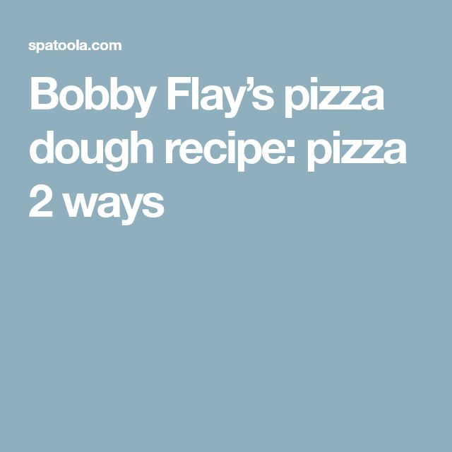 Bobby Flay's pizza dough recipe: pizza 2 ways