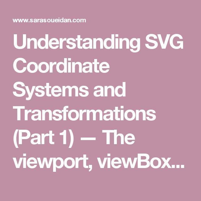 Understanding SVG Coordinate Systems and Transformations (Part 1) — The viewport, viewBox, and preserveAspectRatio