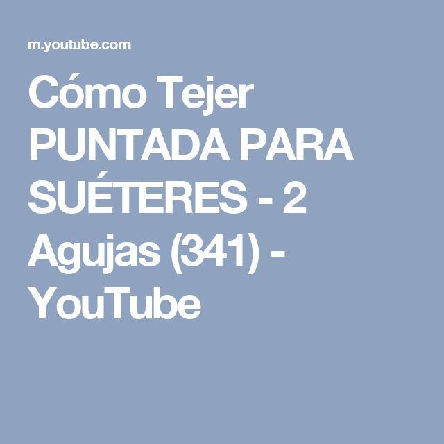 Cómo Tejer PUNTADA PARA SUÉTERES - 2 Agujas (341) - YouTube