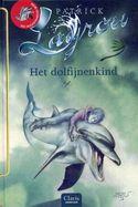 Het dolfijnenkind - Patrick LAGRou; Jeugdboeken, 10 tot 12 jaar (gele stip)