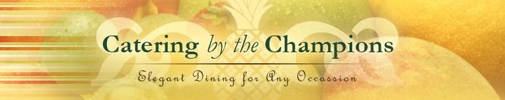 Catering by the Champions | Deep Creek Lake, MD | Catering Services for All of Your Events and Celebrations!
