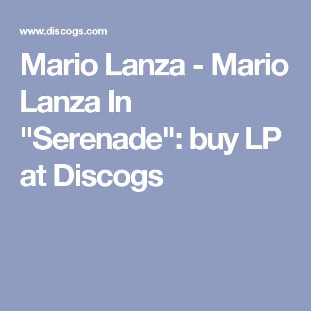 """Mario Lanza - Mario Lanza In """"Serenade"""": buy LP at Discogs"""