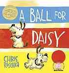 A Ball for Daisy by Christopher Raschka. 2012 Caldecott Medal winner. A wordless book about a dog and a beloved ball