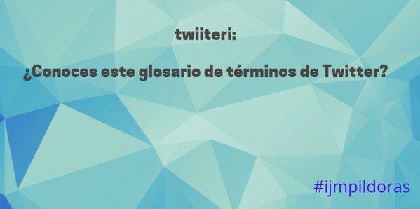twiiteri: ¿Conoces este fabuloso glosario de términos de Twitter? #ijmpildoras