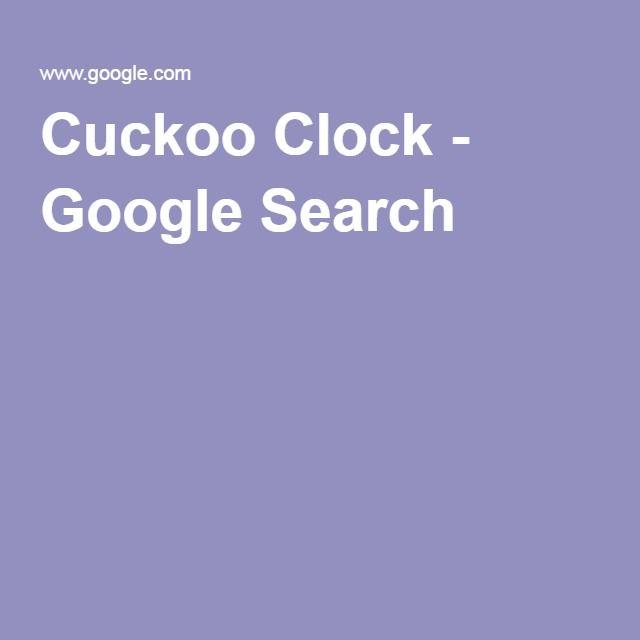 Cuckoo Clock - Google Search