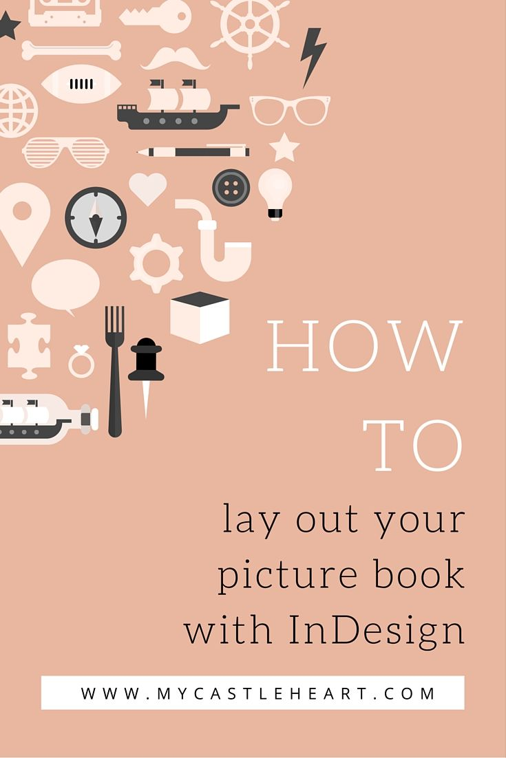 Reference: How to layout your picture book with InDesign (Especially  helpful for self publishing a children's ...