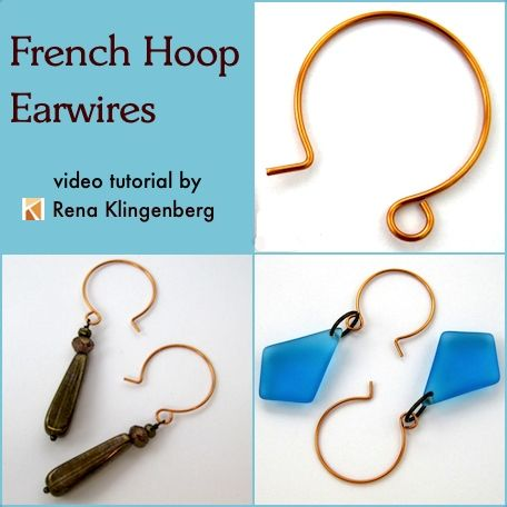 Video:  French Hoop Earwires Tutorial  - by Rena Klingenberg  #Wire #Jewelry #Tutorials