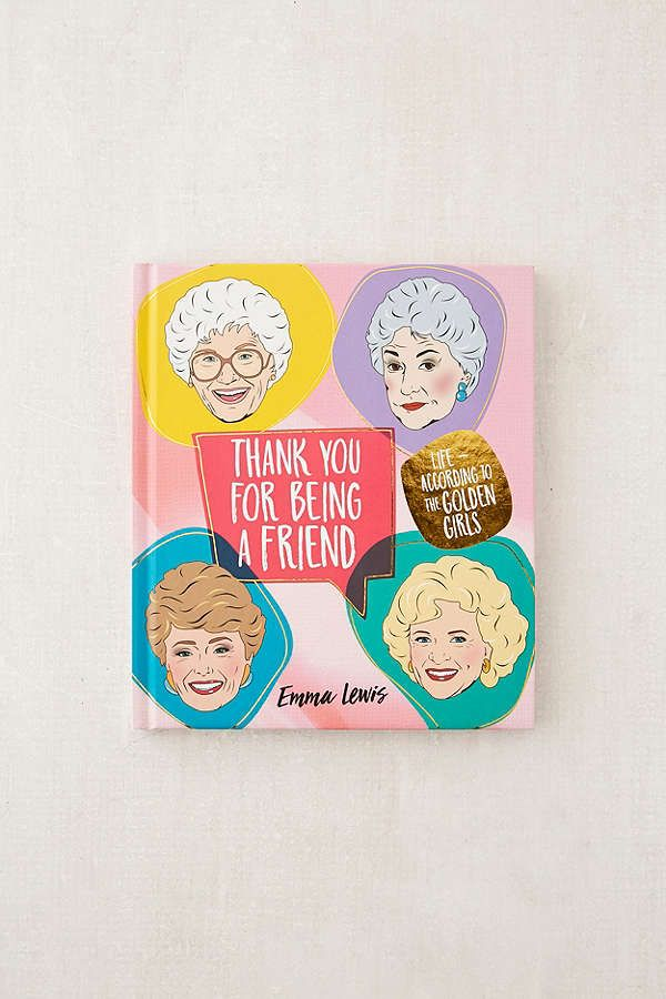 Slide View: 1: Thank You for Being a Friend: Life According to The Golden Girls By Emma Lewis