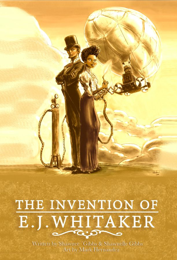 "Artwork for the steampunk comic adventure, ""The Invention of E.J. Whitaker."" Created by Shawnee´ & Shawnelle Gibbs. Art by Mark Hernandez."