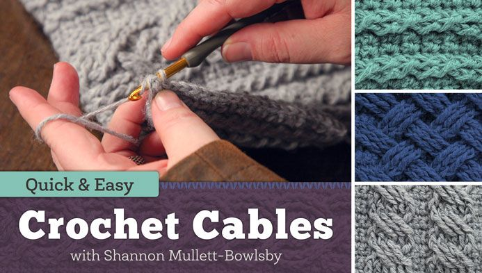 Crochet cables quickly and easily! Learn how to add stunning style and texture to any project with these delightful details.  Quick & Easy Crochet Cables Craftsy Class by Shannon Mullett-Bowlsby