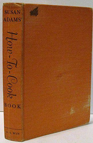 Susan Adams' How-To-Cook Book by Susan Adams https://www.amazon.com/dp/B000MVGKW4/ref=cm_sw_r_pi_dp_x_u1P3zbKWFN6FF
