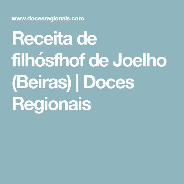 Receita de filhósfhof de Joelho (Beiras) | Doces Regionais